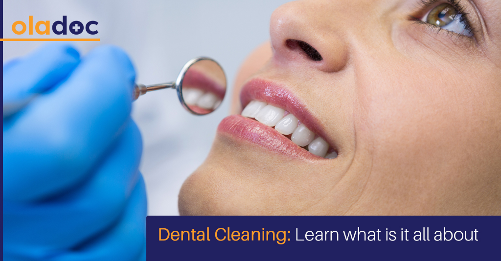 Dental Cleaning: Learn What Is It All About