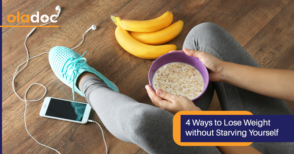 4 Ways to Lose Weight Without Starving Yourself