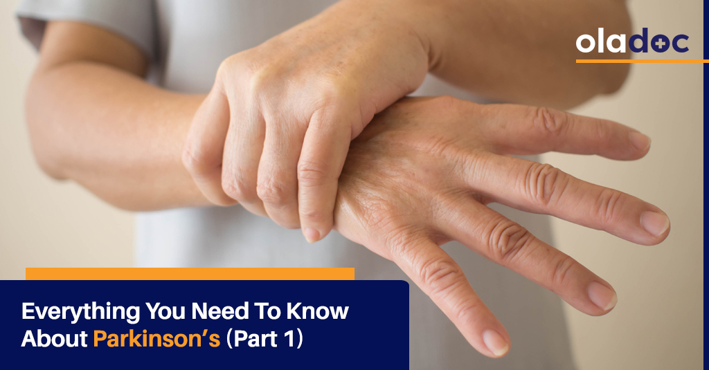 Everything You Need to Know About Parkinson's (Part 1)