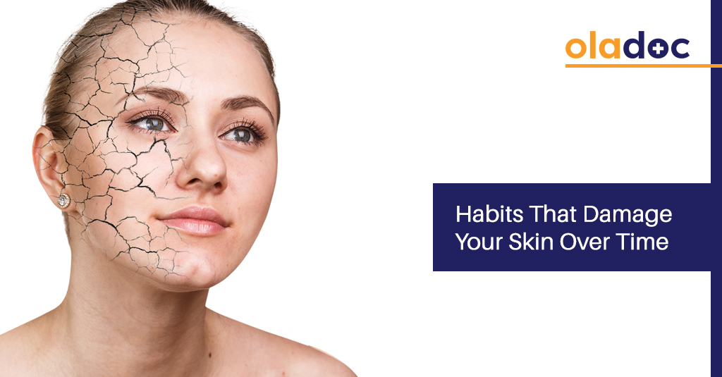 6 Habits That Damage Your Skin Over Time